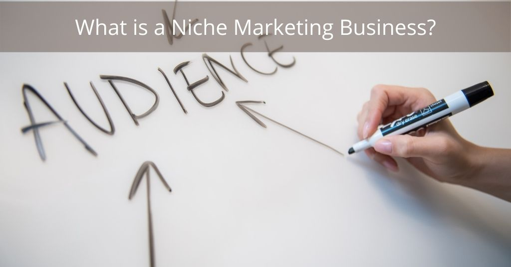 Niche marketing business - Whiteboard with target audience