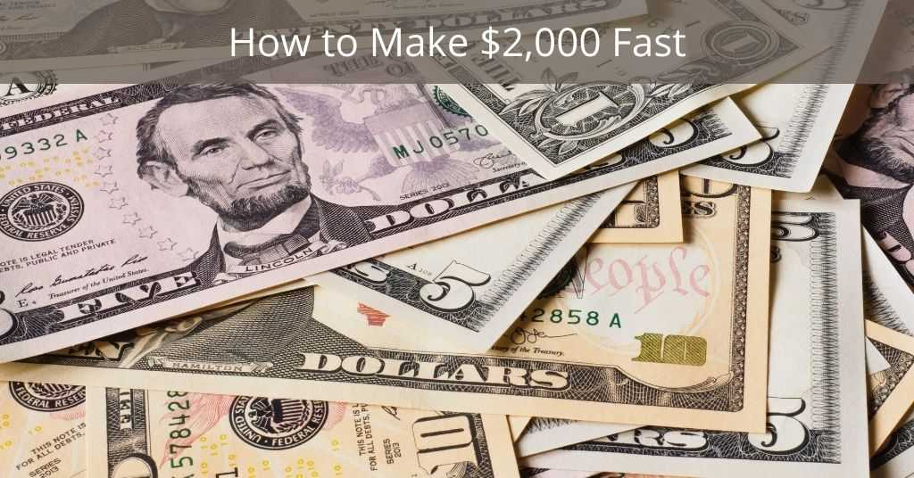 How to make $2,000 fast - Dollar bills