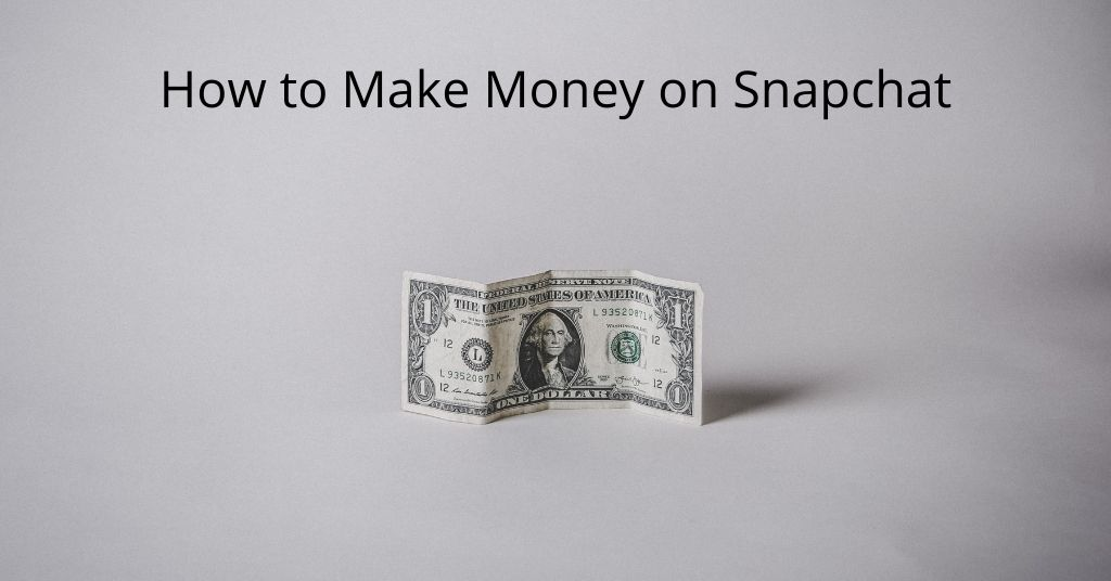 How to make money on Snapchat - Dollar bill on a table