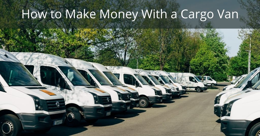 How to Make Money with a Cargo Van